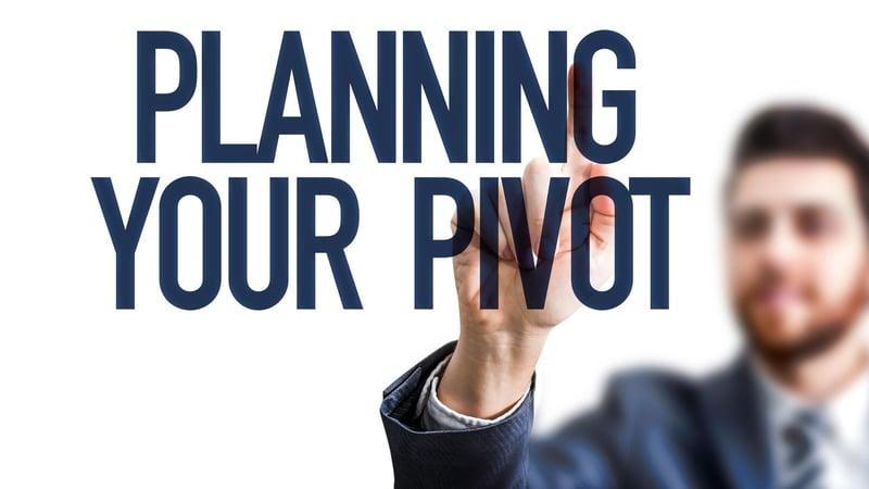 planning your pivot